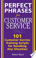 Perfect Phrases For Customer Service Hundreds Of Tools Techniques And Scripts For Handling Any Situation