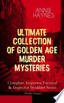ANNIE HAYNES   Ultimate Collection of Golden Age Murder Mysteries  Complete Inspector Furnival   Inspector Stoddart Series  Thriller Classics