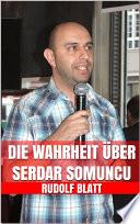 Die Wahrheit über Serdar Somuncu