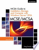 MCSA Guide to Installation  Storage  and Compute with Microsoft Windows Server2016  Exam 70 740