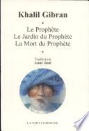 Le Proph  te   Le Jardin du Proph  te   La Mort du Proph  te