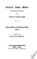 Friedrich Joseph Müller k.k. Kammerdiener und Künstler der ergötzenden Physik. Biographische und Charakter-Skizze