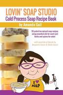 Lovin  Soap Studio Cold Process Soap Recipe Book