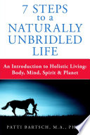 7 Steps to a Naturally Unbridled Life