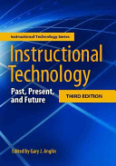 Instructional Technology: Past, Present, and Future