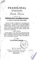 Frasologia italiana ridotta in dizionario grammaticale e delle italiane eleganze rifatta da capo per opera di Antonio Lissoni