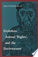 Evolution  Animal  rights   and the Environment