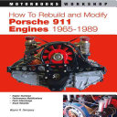 How To Rebuild And Modify Porsche 911 Engines 1965 1989