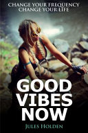 Good Vibes Now