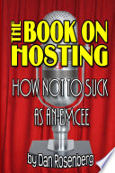 The Book on Hosting: How Not to Suck as an Emcee
