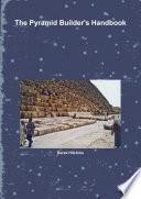 The Pyramid Builder s Handbook