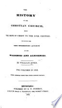 The History of the Christian Church from the Birth of Christ to the Xviii  Century