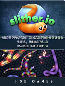 download ebook slither.io unofficial walkthroughs tips, tricks & game secrets pdf epub
