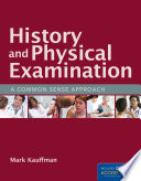 History and Physical Examination  A Common Sense Approach