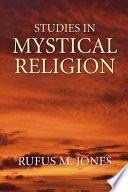 Studies In Mystical Religion