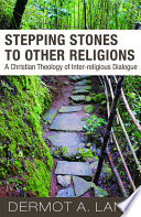 Stepping Stones To Other Religions  A Christian Theology of Inter religious Dialogue