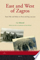 East and West of Zagros: Travel, War and Politics in Persia and Iraq 1913-1921
