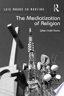 The Mediatization of Religion