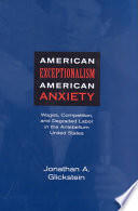 American Exceptionalism  American Anxiety