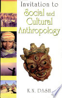 Invitation to Social and Cultural Anthropology