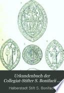 Urkundenbuch der Collegiat-Stifter S. Bonifacii und S. Pauli in Halberstadt