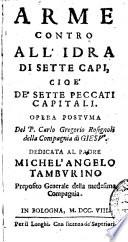 Arme contro all idra di sette capi  cio   de sette peccati capitali  Opera postuma del p  Carlo Gregorio Rosignoli