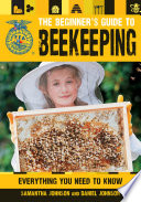 The Beginner s Guide to Beekeeping