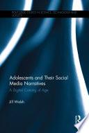 Adolescents and Their Social Media Narratives