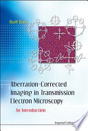 Aberration-corrected Imaging In Transmission Electron Microscopy : atomic-resolution imaging in aberration-corrected electron microscopy. as such,...