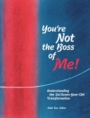 You re Not the Boss of Me