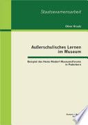Auáerschulisches Lernen im Museum: Beispiel des Heinz Nixdorf MuseumsForums in Paderborn