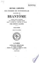 Oeuvres compl  tes de Pierre de Bourdeille  seigneur de Brant  me