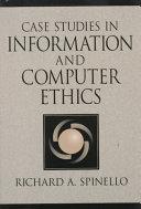 Case Studies in Information and Computer Ethics