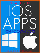 How to Run iOS Apps on PC Computers