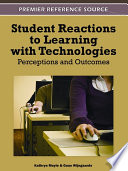 Student Reactions to Learning with Technologies  Perceptions and Outcomes