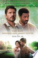 Ward Allen: Savannah River Market Hunter
