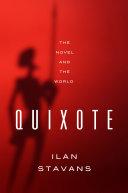 Quixote  The Novel and the World