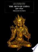 The Arts of China 900-1620