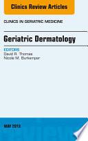 Geriatric Dermatology An Issue Of Clinics In Geriatric Medicine