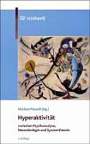 Hyperaktivität zwischen Psychoanalyse, Neurobiologie und Systemtheorie