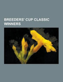 Breeders' Cup Classic Winners Consists Of Articles Available From Wikipedia Or Other