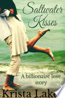 Saltwater Kisses  A Billionaire Love Story