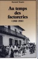 Au temps des factoreries (1900-1950)