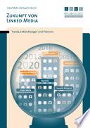 Zukunft von Linked Media: Trends, Entwicklungen und Visionen.