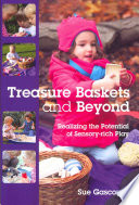 Treasure Baskets And Beyond  Realizing The Potential Of Sensory Rich Play