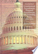 Encyclopedia of Constitutional Amendments  Proposed Amendments  and Amending Issues  1789 2002