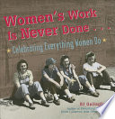 Women s Work is Never Done