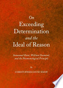 On Exceeding Determination and the Ideal of Reason