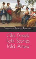 Old Greek Folk Stories Told Anew Book PDF