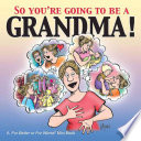 So You re Going to Be a Grandma